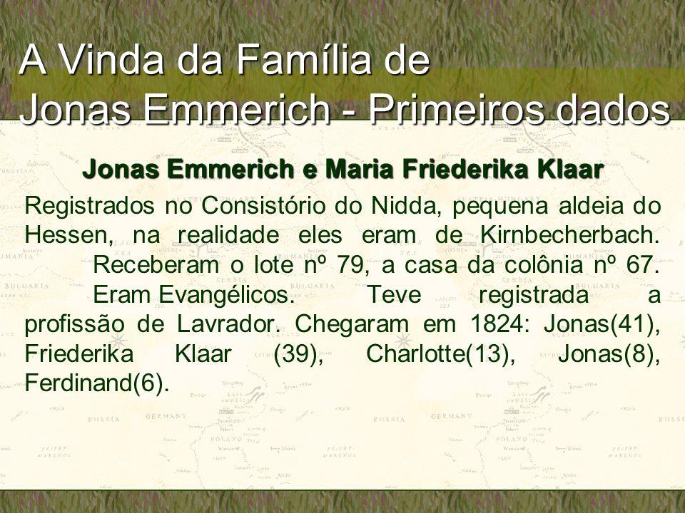 A Vinda da Família de Jonas Emmerich - Primeiros dados