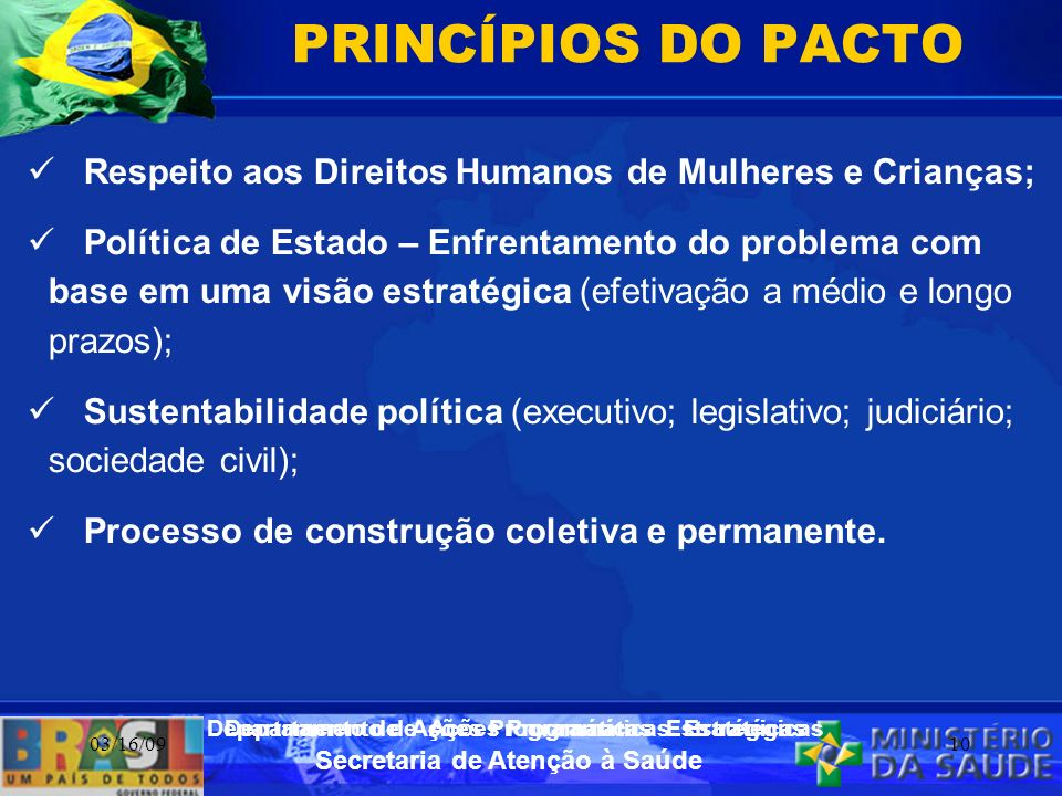 PRINCÍPIOS DO PACTO Respeito aos Direitos Humanos de Mulheres e Crianças;
