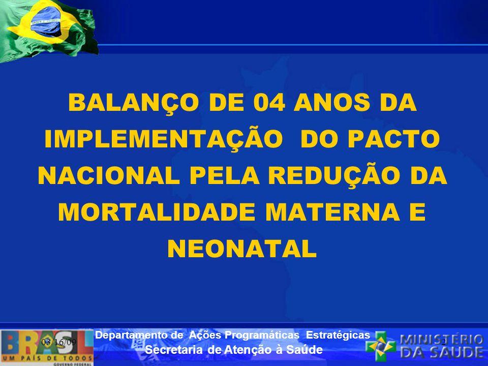 BALANÇO DE 04 ANOS DA IMPLEMENTAÇÃO DO PACTO NACIONAL PELA REDUÇÃO DA MORTALIDADE MATERNA E NEONATAL