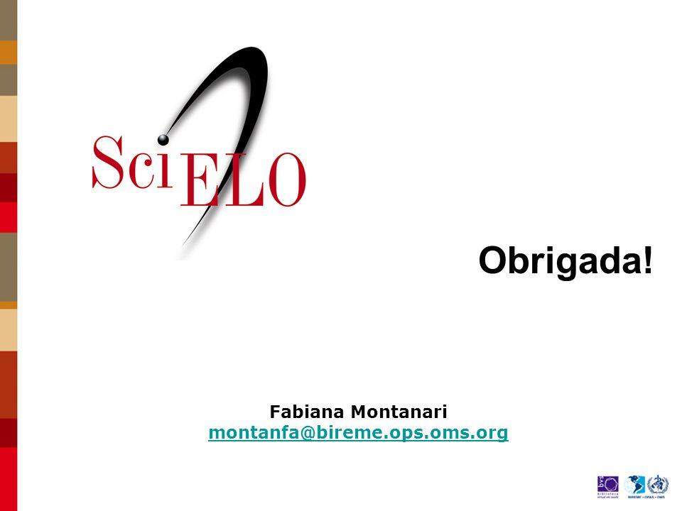 Obrigada! Fabiana Montanari montanfa@bireme.ops.oms.org