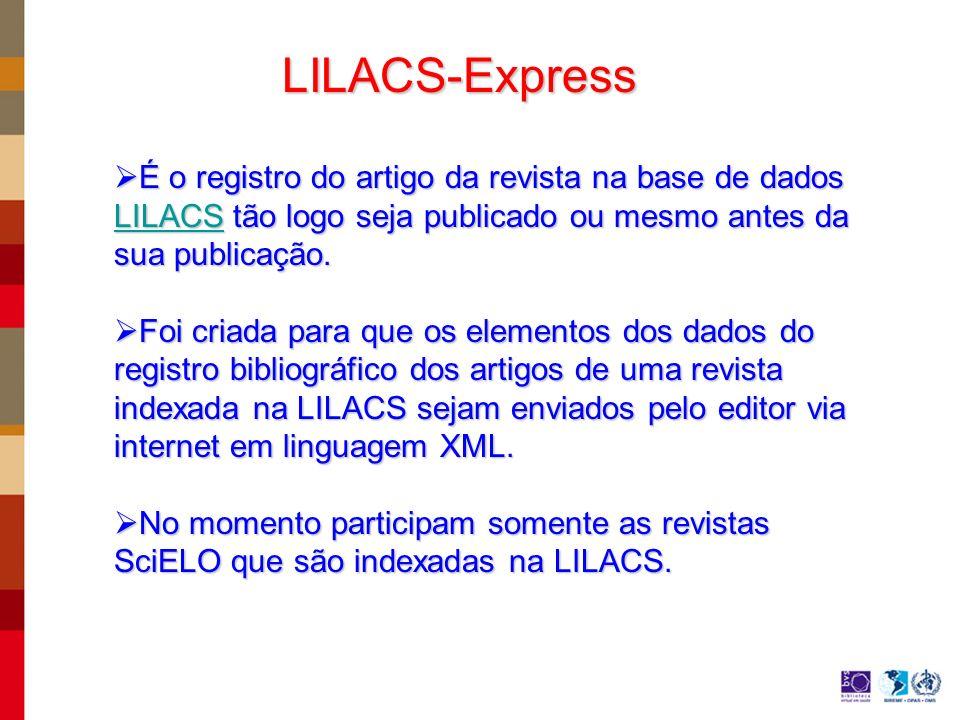 LILACS-Express É o registro do artigo da revista na base de dados LILACS tão logo seja publicado ou mesmo antes da sua publicação.