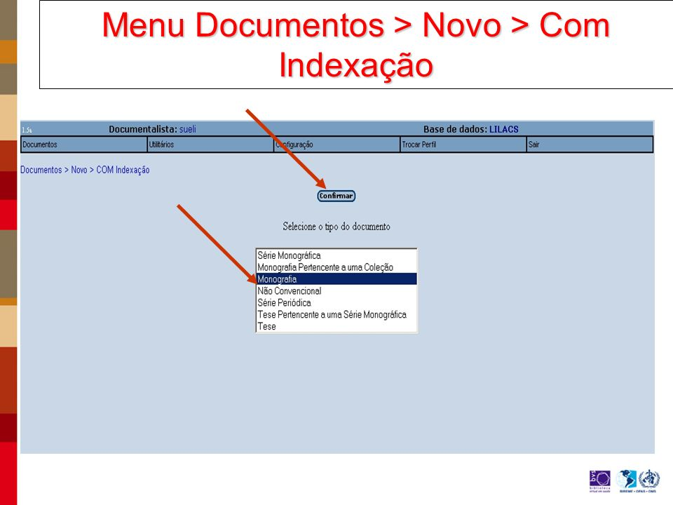 Menu Documentos > Novo > Com Indexação