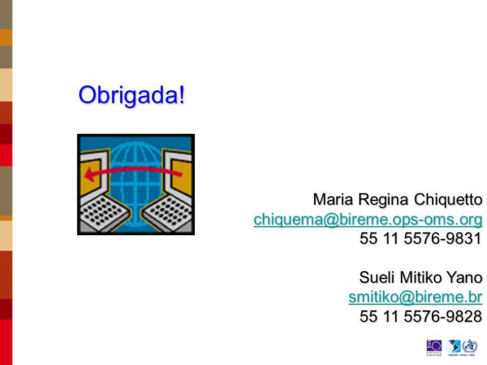 Obrigada! Maria Regina Chiquetto chiquema@bireme.ops-oms.org