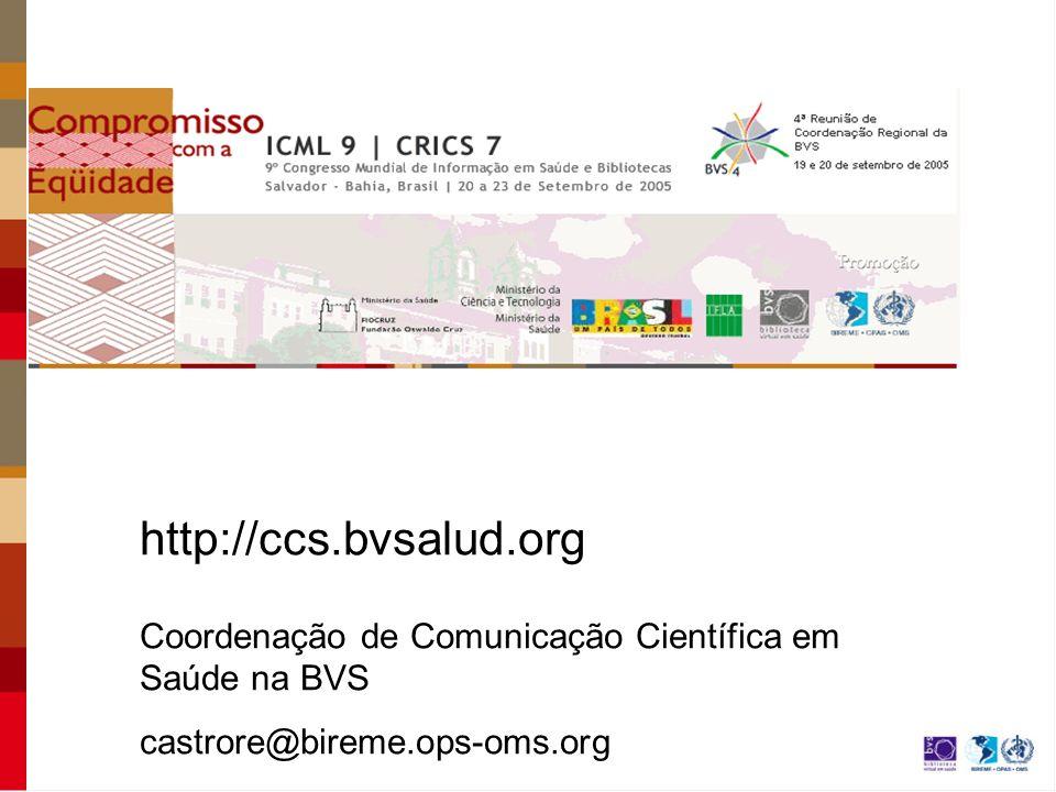 http://ccs.bvsalud.org Coordenação de Comunicação Científica em Saúde na BVS.