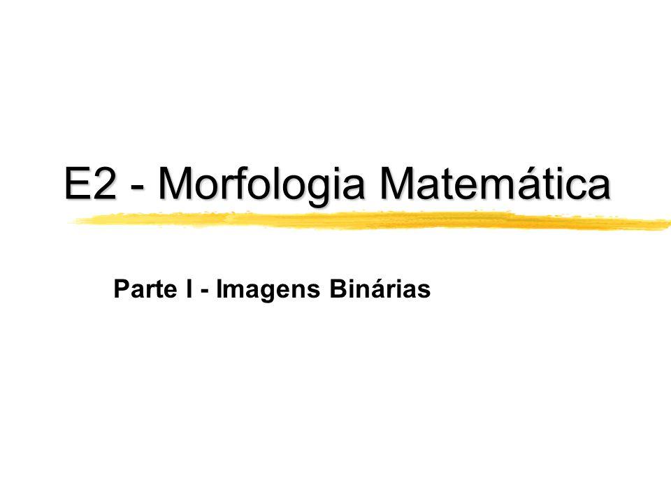 E2 - Morfologia Matemática