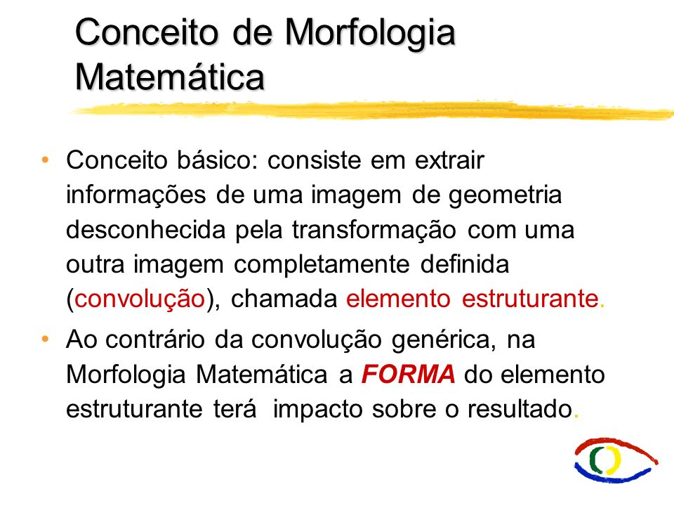 Conceito de Morfologia Matemática