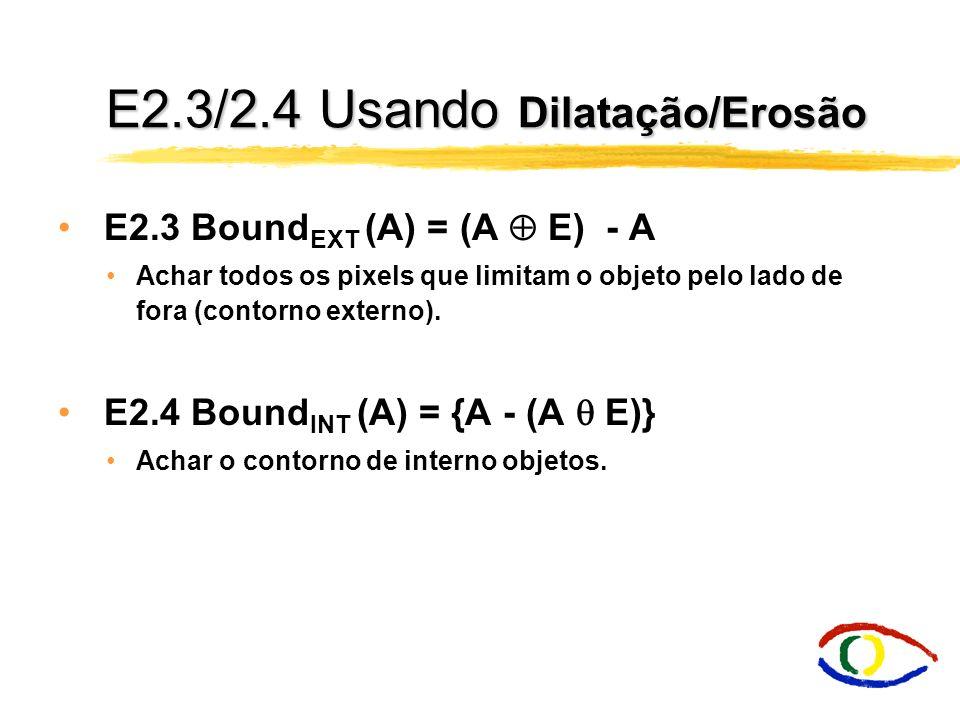 E2.3/2.4 Usando Dilatação/Erosão