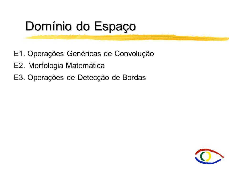 Domínio do Espaço E1. Operações Genéricas de Convolução