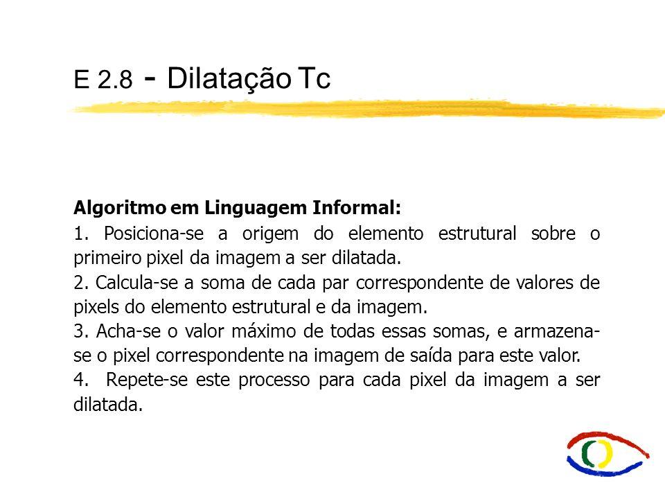 E 2.8 - Dilatação Tc Algoritmo em Linguagem Informal: