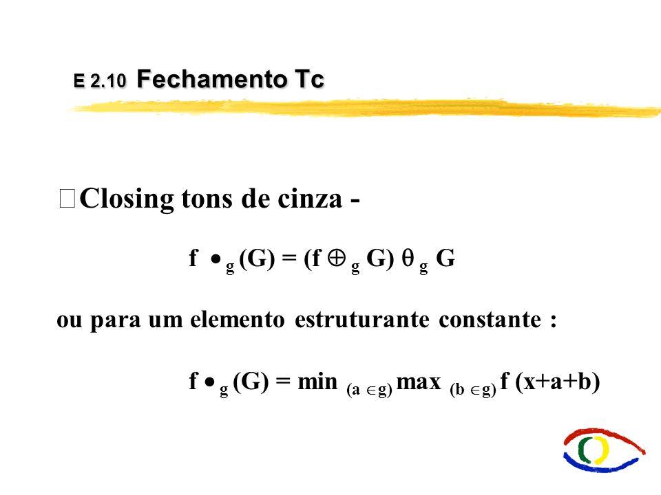 Closing tons de cinza - ou para um elemento estruturante constante :
