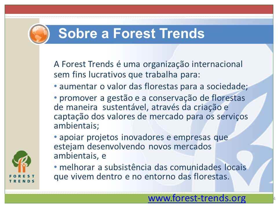 Sobre a Forest Trends www.forest-trends.org