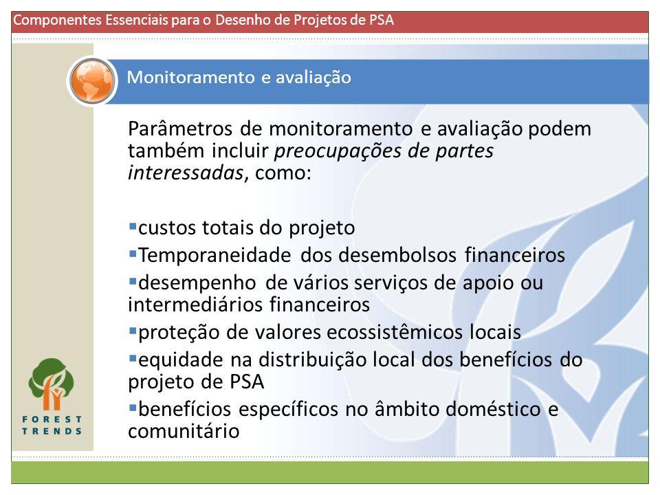 custos totais do projeto Temporaneidade dos desembolsos financeiros