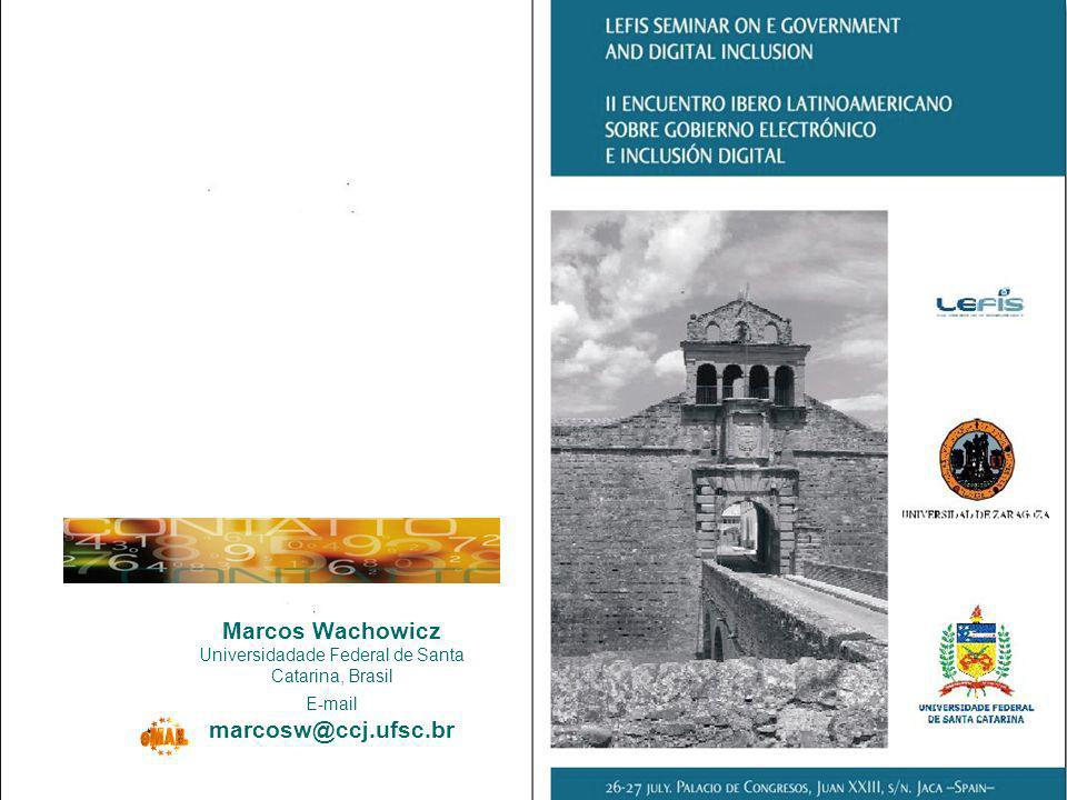 Marcos Wachowicz Universidadade Federal de Santa Catarina, Brasil E-mail marcosw@ccj.ufsc.br