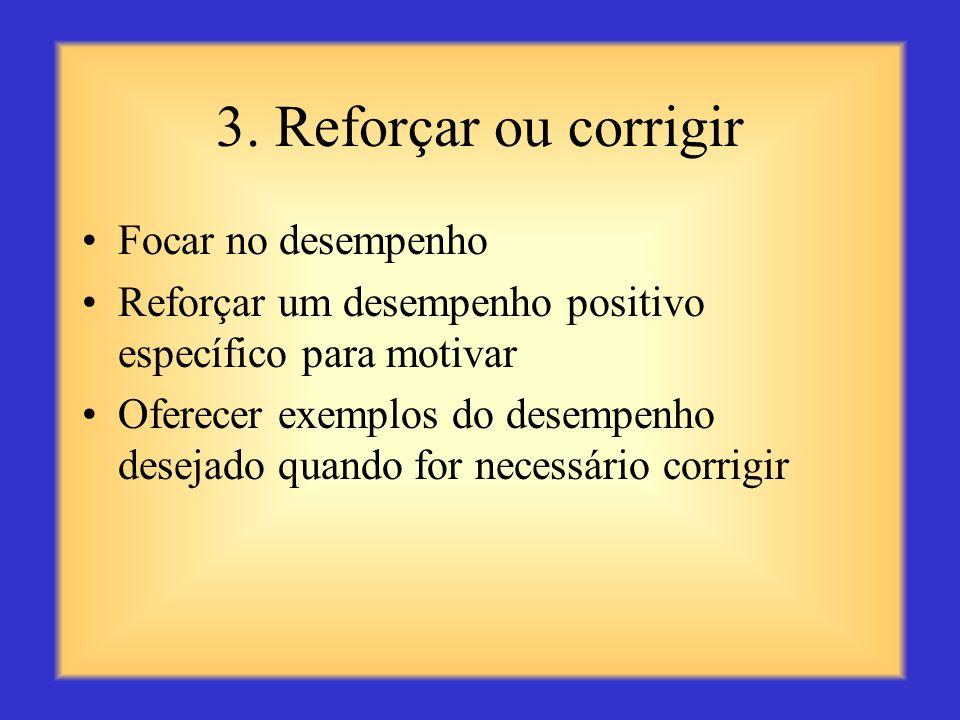 3. Reforçar ou corrigir Focar no desempenho