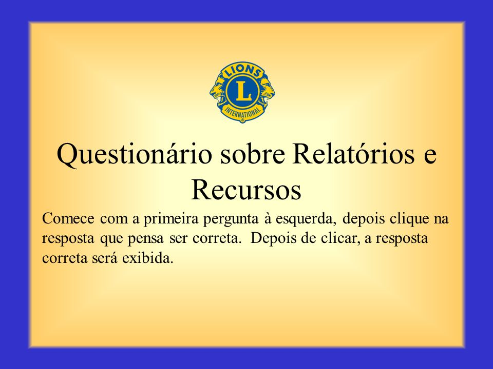 Questionário sobre Relatórios e Recursos