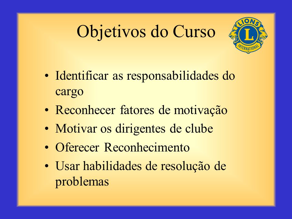 Objetivos do Curso Identificar as responsabilidades do cargo