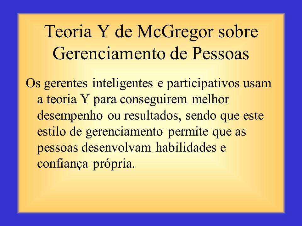 Teoria Y de McGregor sobre Gerenciamento de Pessoas