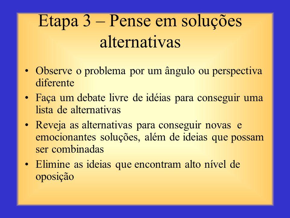 Etapa 3 – Pense em soluções alternativas