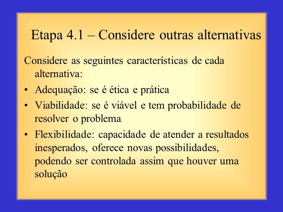 Etapa 4.1 – Considere outras alternativas