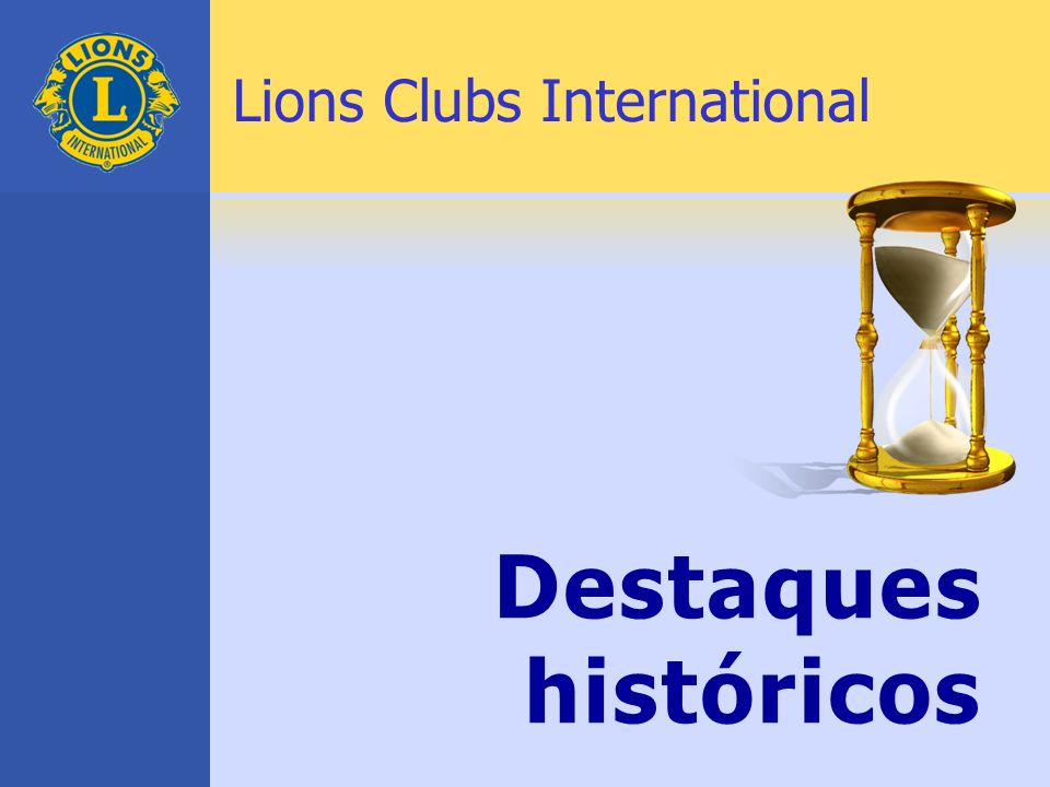 Destaques históricos Lions Clubs International