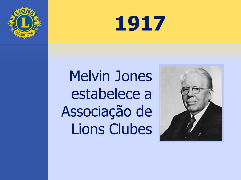 1917 Melvin Jones estabelece a Associação de Lions Clubes