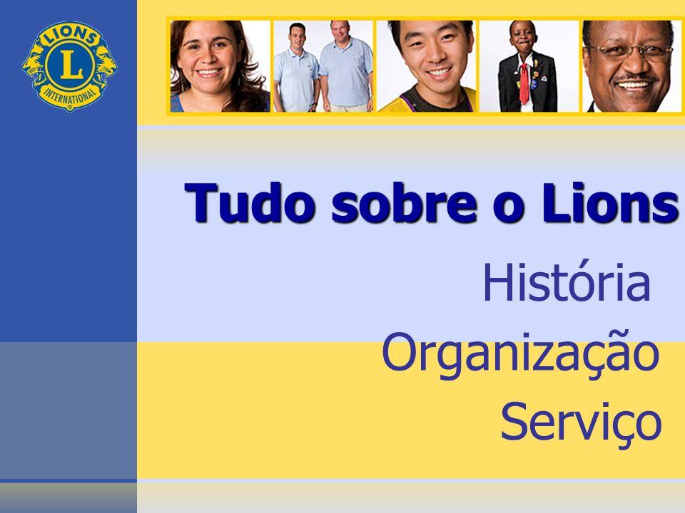 Tudo sobre o Lions História Organização Serviço