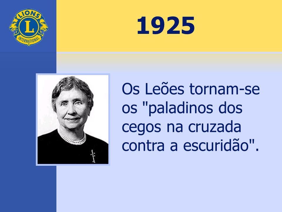 1925 Os Leões tornam-se os paladinos dos cegos na cruzada contra a escuridão .