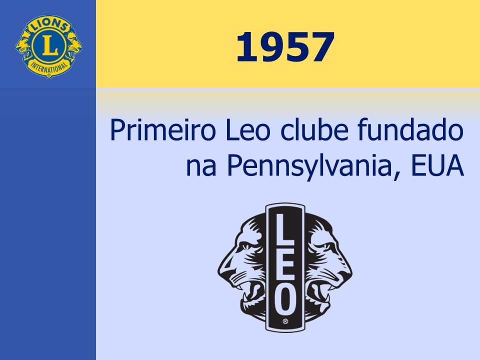 1957 Primeiro Leo clube fundado na Pennsylvania, EUA