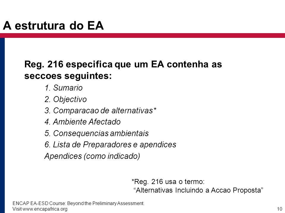 A estrutura do EA Reg. 216 especifica que um EA contenha as seccoes seguintes: 1. Sumario. 2. Objectivo.