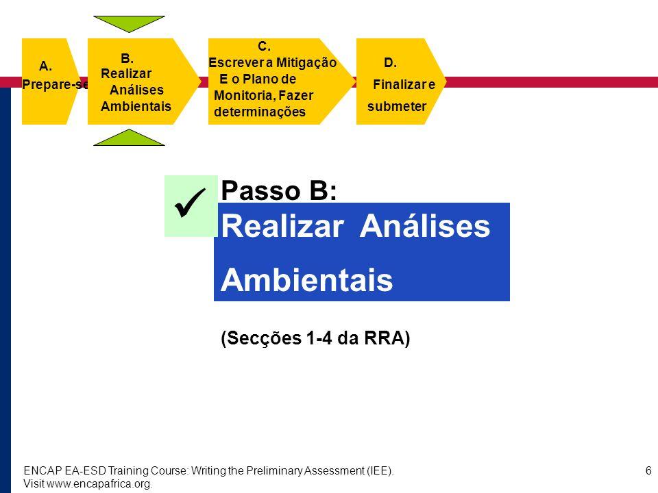  Realizar Análises Ambientais Passo B: (Secções 1-4 da RRA) C. B. A.