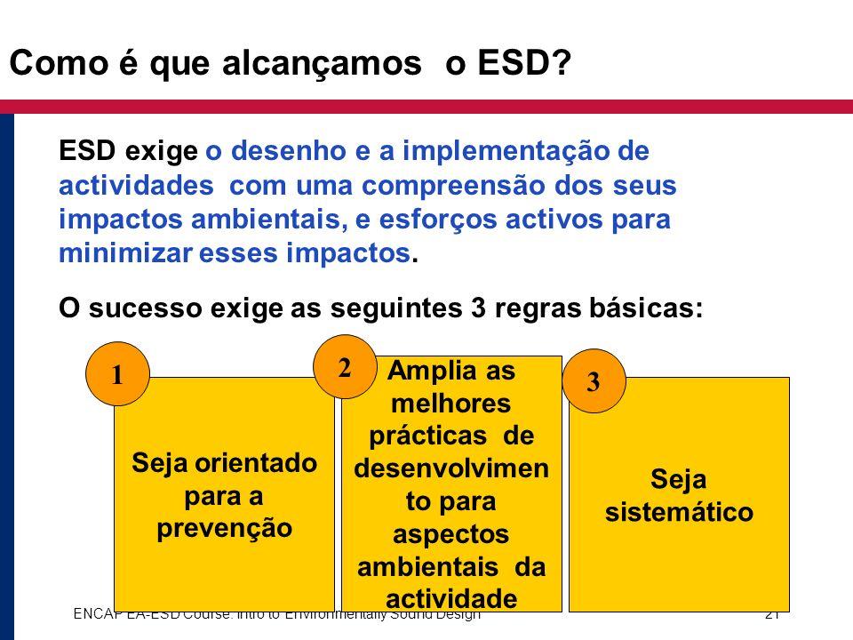 Como é que alcançamos o ESD
