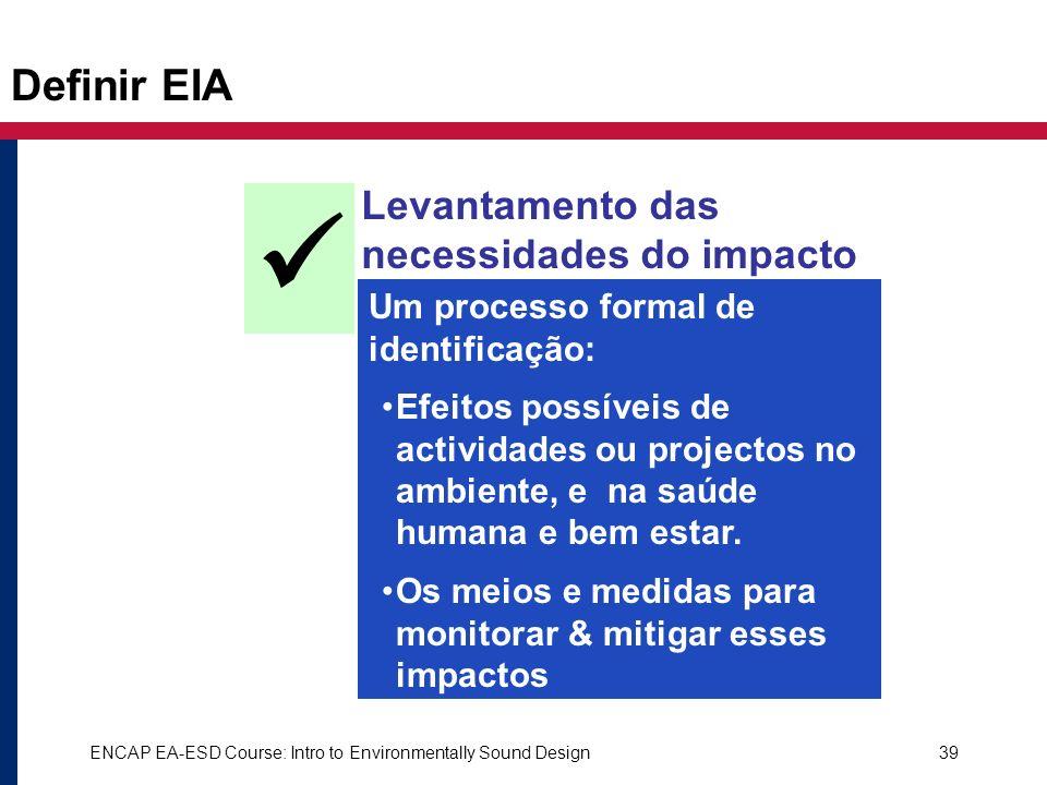  Definir EIA Levantamento das necessidades do impacto ambiental é