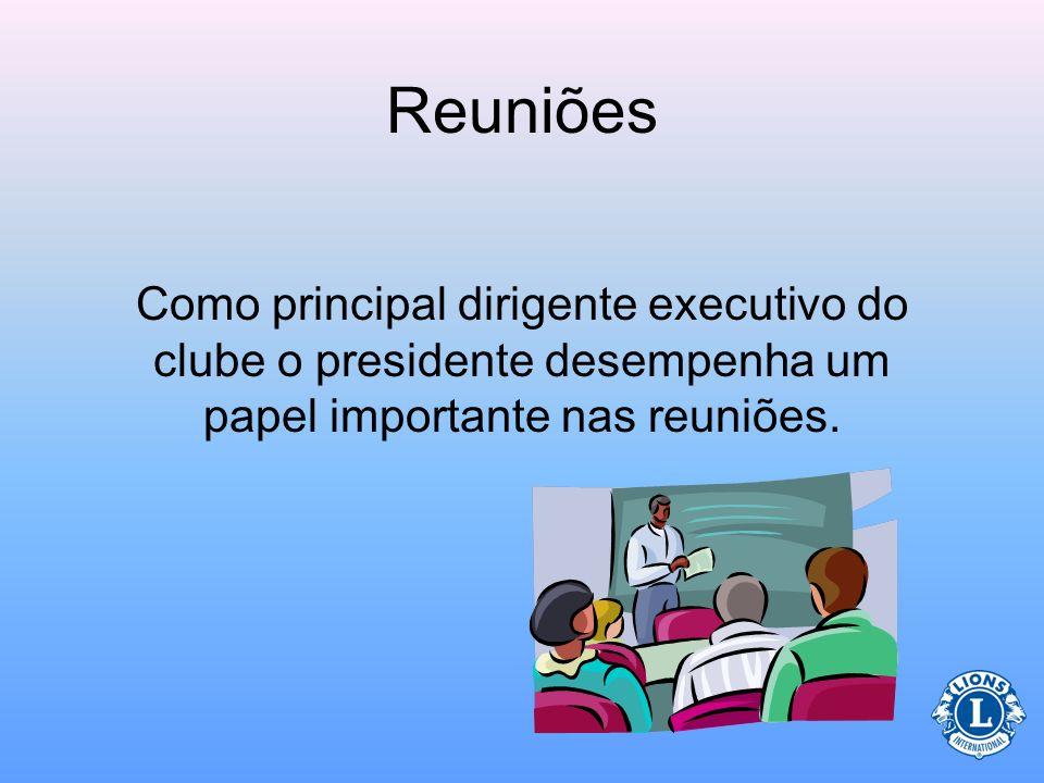 Reuniões Como principal dirigente executivo do clube o presidente desempenha um papel importante nas reuniões.