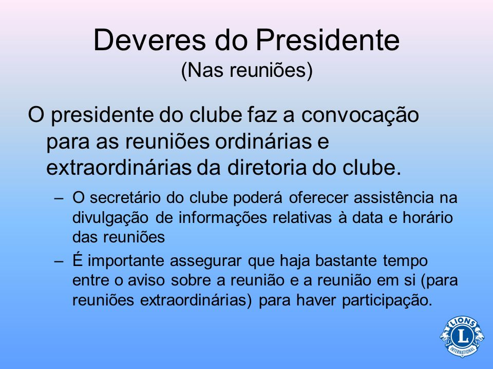 Deveres do Presidente (Nas reuniões)