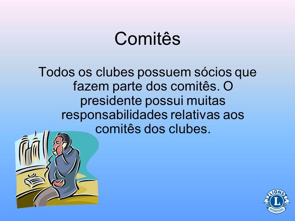 Comitês Todos os clubes possuem sócios que fazem parte dos comitês. O presidente possui muitas responsabilidades relativas aos comitês dos clubes.