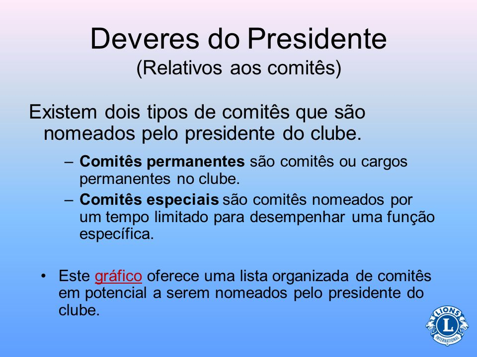 Deveres do Presidente (Relativos aos comitês)