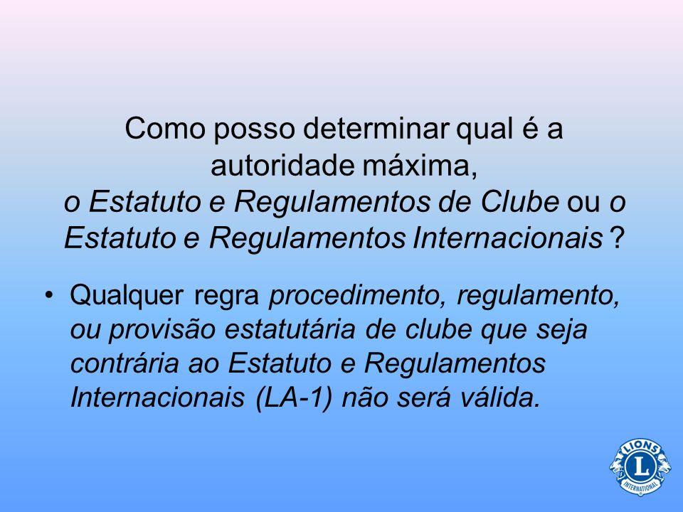Como posso determinar qual é a autoridade máxima, o Estatuto e Regulamentos de Clube ou o Estatuto e Regulamentos Internacionais