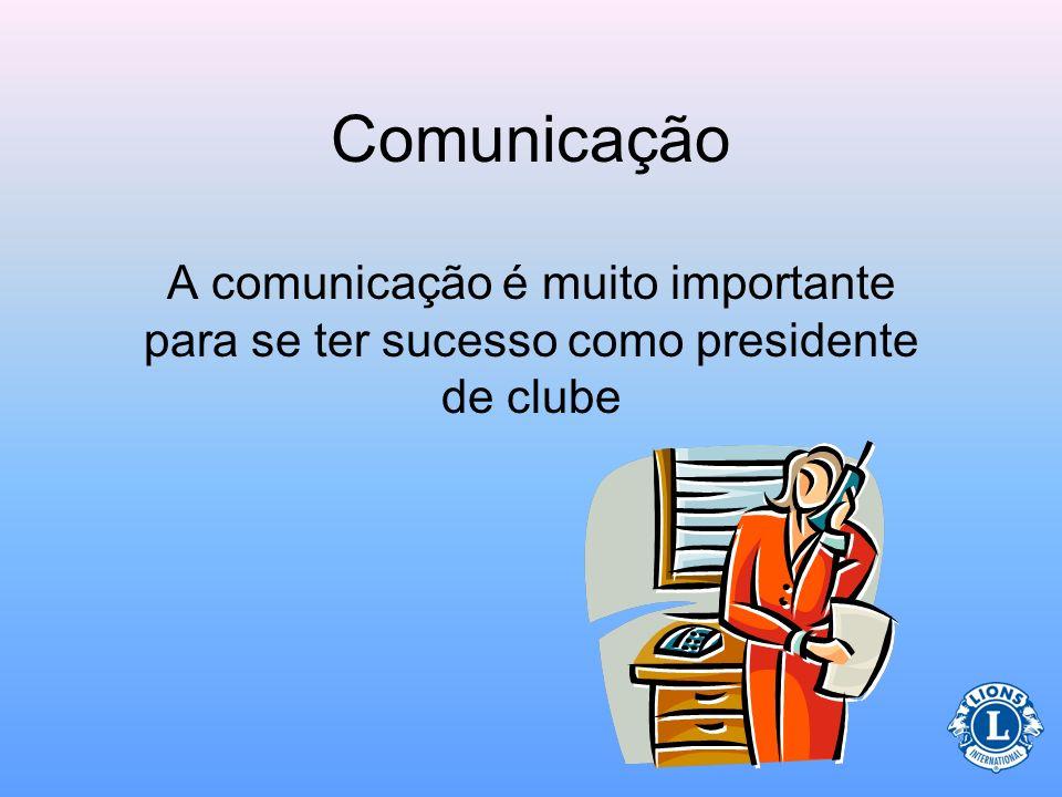 Comunicação A comunicação é muito importante para se ter sucesso como presidente de clube 11