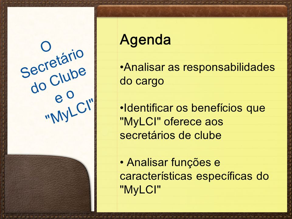 Agenda Analisar as responsabilidades do cargo