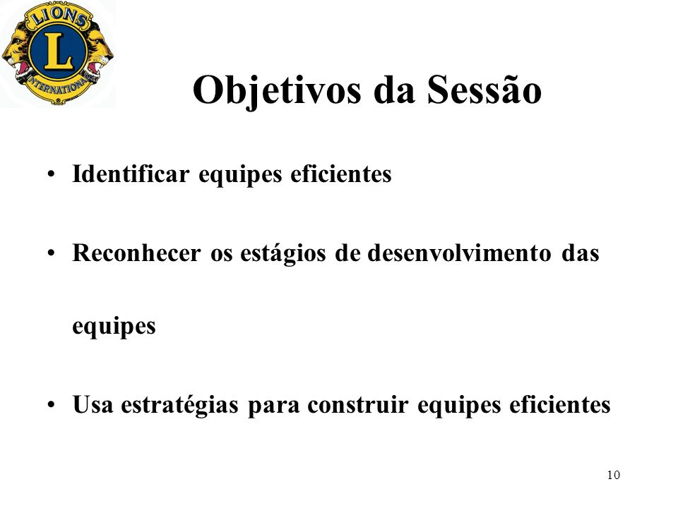 Objetivos da Sessão Identificar equipes eficientes
