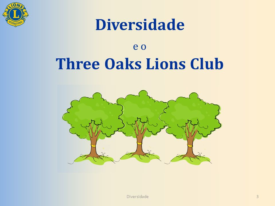 Diversidade e o Three Oaks Lions Club