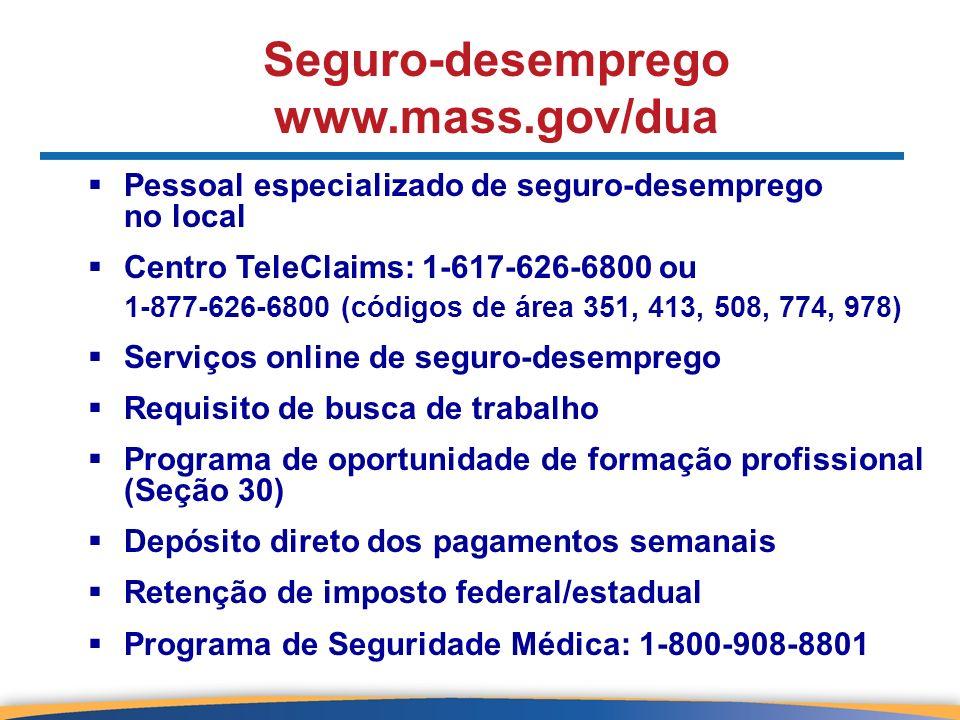 Seguro-desemprego www.mass.gov/dua