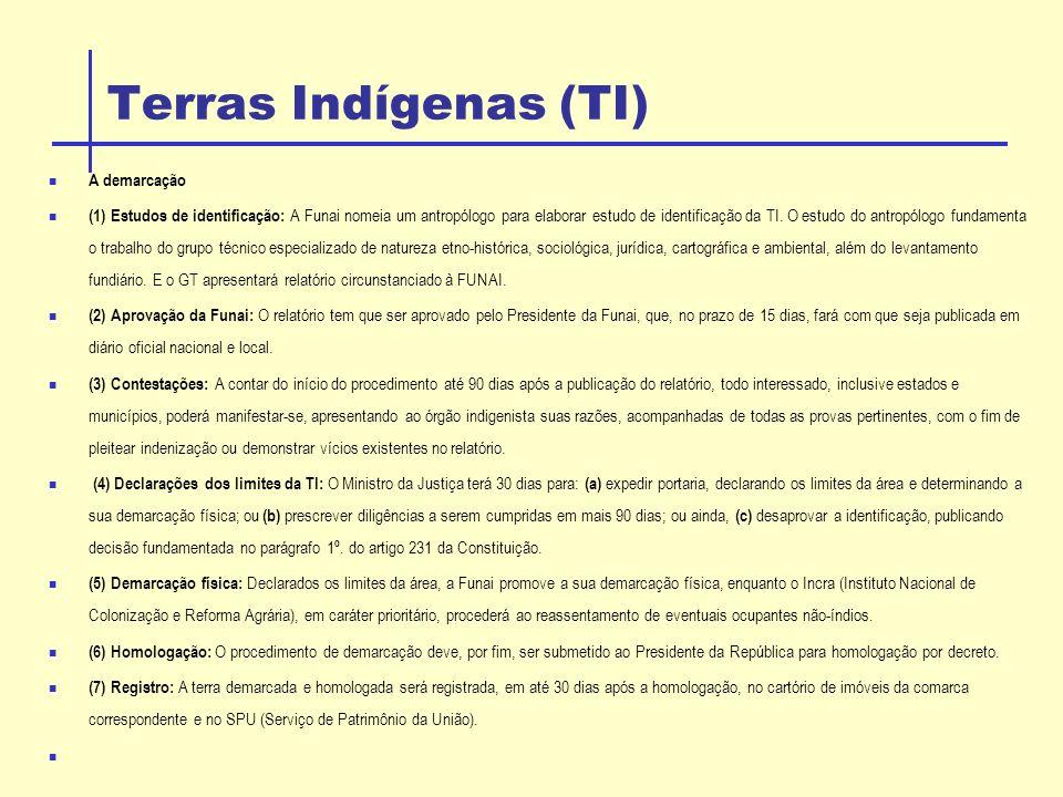 Terras Indígenas (TI) A demarcação