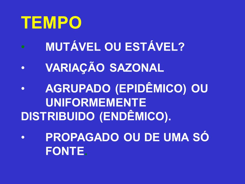 TEMPO MUTÁVEL OU ESTÁVEL VARIAÇÃO SAZONAL