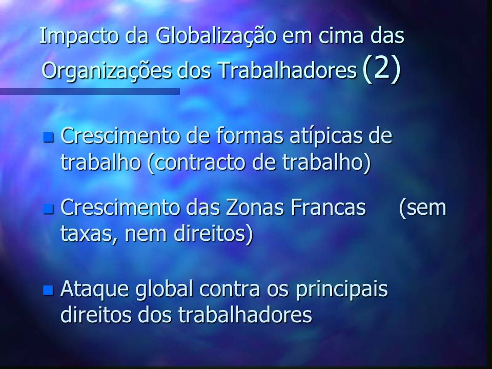 Impacto da Globalização em cima das Organizações dos Trabalhadores (2)