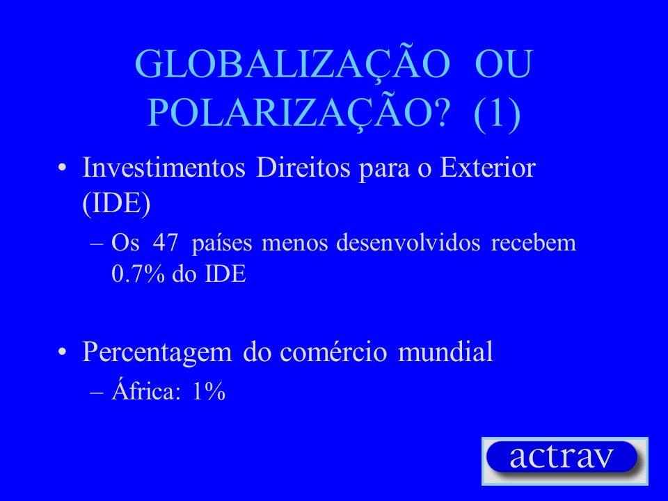 GLOBALIZAÇÃO OU POLARIZAÇÃO (1)