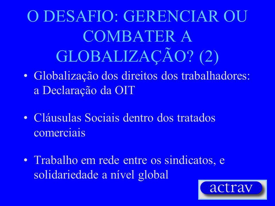 O DESAFIO: GERENCIAR OU COMBATER A GLOBALIZAÇÃO (2)