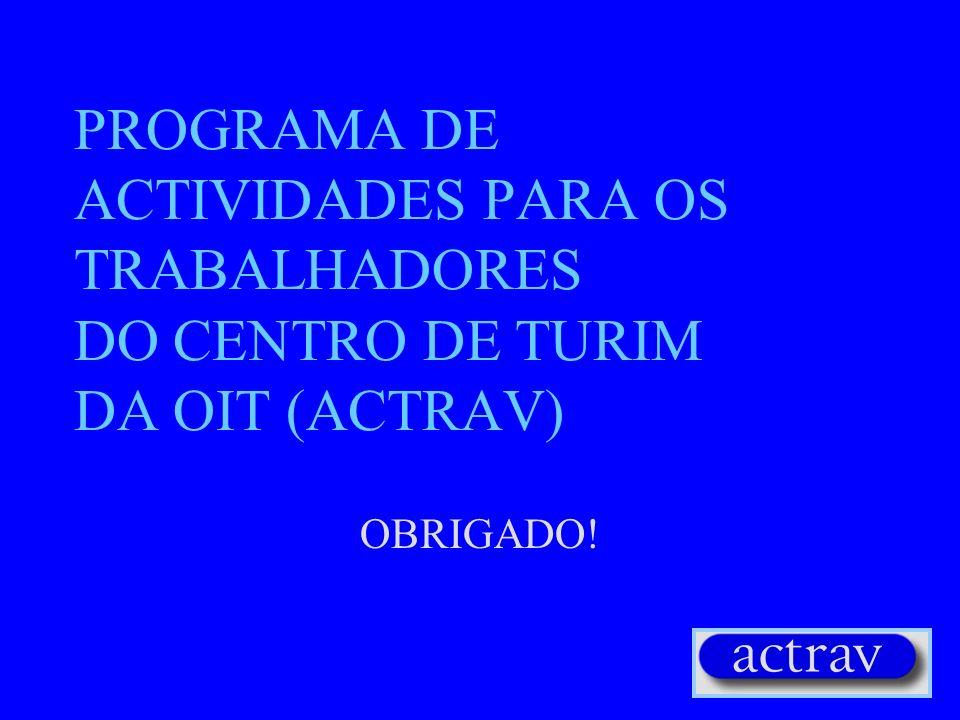 PROGRAMA DE ACTIVIDADES PARA OS TRABALHADORES DO CENTRO DE TURIM DA OIT (ACTRAV)