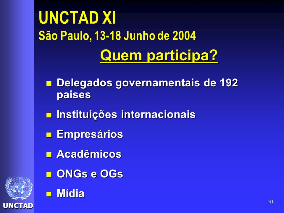 UNCTAD XI São Paulo, 13-18 Junho de 2004