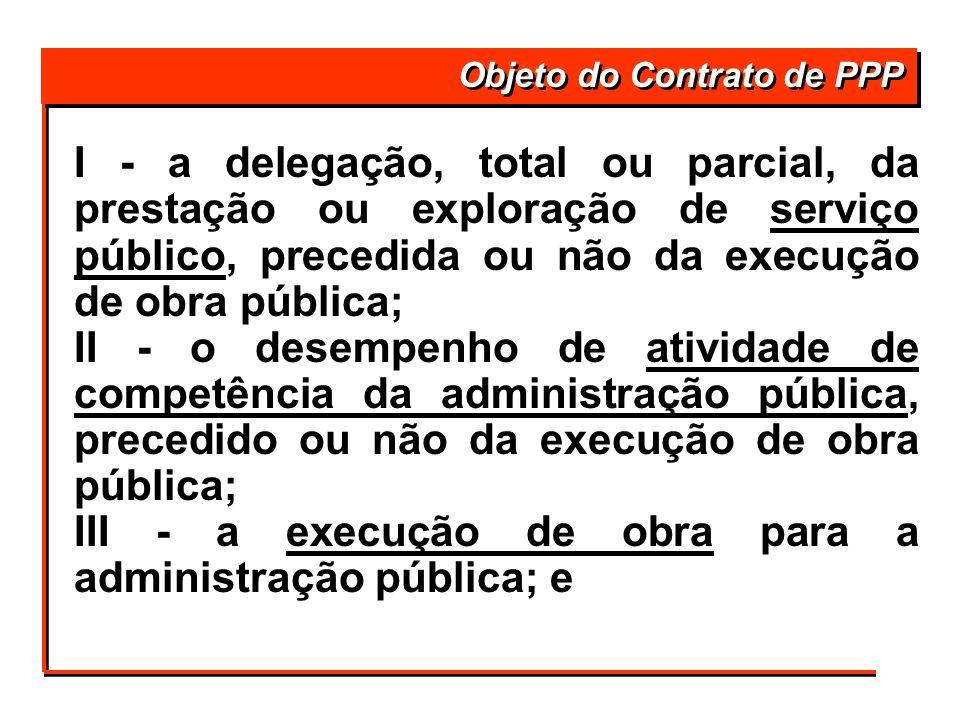 III - a execução de obra para a administração pública; e